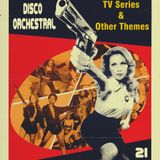 Disco Orchestral 21 (Tv Series & Other themes)