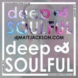 Deep & Soulful Jan 2018 dj MATT JACKSON
