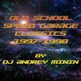 DJ ANDREY MININ - OLD SCHOOL SPEED GARAGE CLASSICS 1997-1998