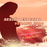 Sesion Especial Verano 2014 - Jose V Blay