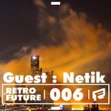 Retrofuture #6 - Guestmix by DJ Netik(3x DMC World Champion)