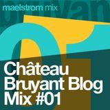 Château Bruyant Blog Mix#1