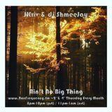 JKriv & dj ShmeeJay - Ain't No Big Thing - 2018-04-12