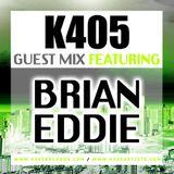 K405 Records Guest Mix - Ft Brian Eddie