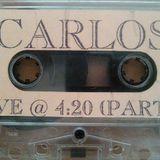 Carlos (San Francisco) – Live At 4:20 Part One (1997)