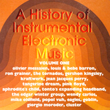 A History of Instrumental Electronic Music, Vol. 1