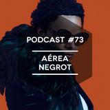 Mute/Control Podcast #73 - Aérea Negrot