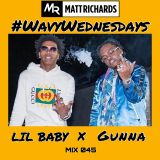#WavyWednesdays MIX 045: LIL BABY x GUNNA | INSTAGRAM @DJMATTRICHARDS