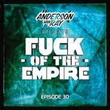 Anderson Van Ray Presents ''FUCK OF THE EMPIRE'' Episode 030