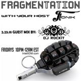 DJ Rockit guest mix for Fragmentation - 02.23.2018 hosted by Fonik on IntelliDM•com