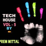 Tech House Vol - 5 By PREM MITTAL