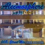 Alecmosphere 008: Street Mix with Iceferno (Web Edition)