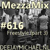 MezzaMix 616 Freestyle (part 3)