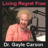 Wayne Pickering  on Living Regret Free with Dr. Gayle Carson
