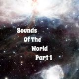 Sounds Of The World Part I