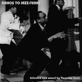 Dance to Jazz Funk!