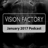 Vision Factory - January 2017 Podcast