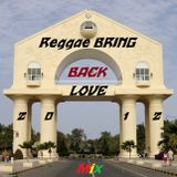REGGAE BRING BACK LOVE -Mix.Vol-2