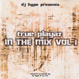True Playaz In The Mix Vol 1 by Dj Hype 1997
