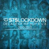 S7S Lockdown - DJ S7S - Tribute Show 2000-2010