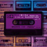 IBIZA Session Aug'18 (mixed by Sugarstarr)