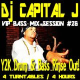 DJ CAPITAL J - Y2J AGAIN (VIP BASS MIX SESSION #26 - 2000 ERA DNB MIX SESSION)