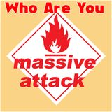 Who Are You Massive Attack