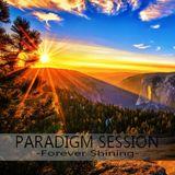 PARADIGM SESSION -  Forever Shining  -