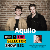 The Selector (Show 852 Ukrainian version) w/ Aquilo
