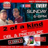 The 2 of a Kind Radio Show With DJ DBL and DJ Pressure 16-06-2019