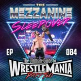 Episode 84: The Ultimate Guide to WrestleMania, Part 2