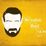 Breakin'Bad Tape V