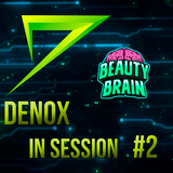 Denox In Sessions  #2   Gzone Radio - Beauty Brain (Dreambeach Festival) + Bonus Hardstyle Session