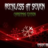 RECKLESS At Seven (Episode 08) [Christmas Edition]