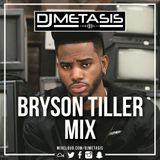 #BrysonTiller Mix | Follow Spotify: DJ Metasis