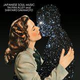 JAPANESE SOUL MUSIC: TIN PAN ALLEY and SHINTARO SAKAMOTO