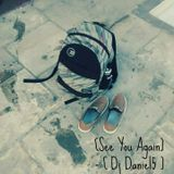 [See You Again] - [ Dj Daniel5 ]