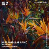 Miss Modular Radio w/ Low Leaf - 26th April 2018