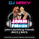 DJ MRKY - In The Mix @ JammFM : John Lauriola & Friends - Back2Back #1