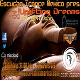Escucha Trance MX pres.UPLIFTING DREAMS EP.035(powered by Phoenix Trance Promotions)