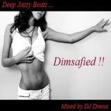 Dimsafied - Deep Jazzy House Mix (Re-Post)