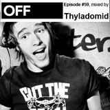 OFF Recordings Podcast Episode #59, mixed by Thyladomid