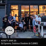 #UNiTY JAM! 20: Ft. Dubious Doobies & CLBRKS