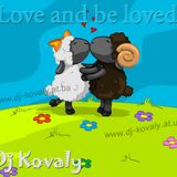Dj Kovaly - Love and be loved (15.02.2012)
