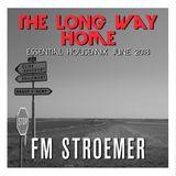 FM STROEMER - The Long Way Home Essential Housemix June 2018 | www.fmstroemer.de