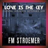 FM STROEMER - Love Is The Key Essential Housemix September 2019 | www.fmstroemer.de