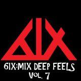 6IX:MIX - DEEP FEELS Vol. 7 - ALL 6IX TRACKS