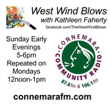 Connemara Community Radio - 'West Wind Blows' with Kathleen Faherty - 12nov2017