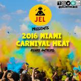 DJ JEL - 2016 MIAMI CARNIVAL HEAT