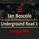 Ian Boscolo - Underground Road 1 Energy Mix